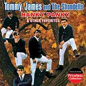 Tommy James & the Shondells (Rock): Hanky Panky & Other Favorites