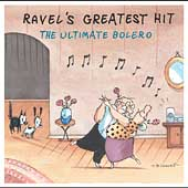 Ravel's Greatest Hit - The Ultimate Bolero
