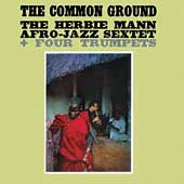 Herbie Mann Afro-Jazz Sextet: The Common Ground
