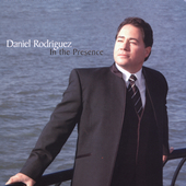 Daniel Rodriguez: In the Presence *