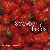 Michael Torke - Strawberry Fields / Miller, et al