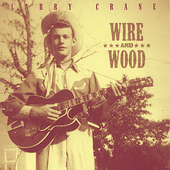 Larry Crane (Guitar): Wire and Wood *