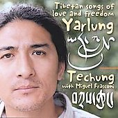 Techung: Yarlung Tibetan Songs of Love and Freedom