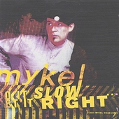 Mykel: Do It Slow, Get It Right [EP]
