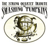Vitamin String Quartet: String Quartet Tribute to Smashing Pumpkins
