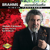 Brahms, Mendelssohn: Violin Concertos / C&#225;rdenes, Hobson