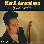 Monti Blubinos Amundson: Somebody's Happened to Our Love [Digipak]