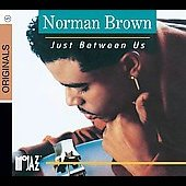 Norman Brown: Just Between Us [Digipak]
