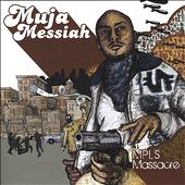 Muja Messiah: MPLS Massace, Vol. 1 *