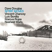 Dave Douglas (Trumpet): Spirit Moves [Digipak]