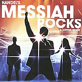 Handel's Messiah Rocks / A Joyful Noise