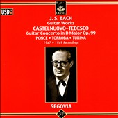 J.S. Bach Guitar Works; Castelnuovo-Tedesco: Guitar Concerto in D Major, Op. 99; Ponce; Torroba; Turina