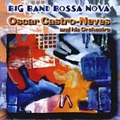 Oscar Castro-Neves: Big Band Bossa Nova