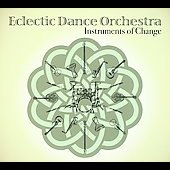 Eclectic Dance Orchestra: Instruments of Change [Digipak]