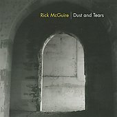 Rick McGuire: Dust and Tears