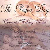 The Perfect Day: Ceremonial Wedding Music