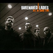 Barenaked Ladies: All in Good Time [Digipak]