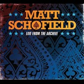 Matt Schofield: Live From The Archive [Digipak]