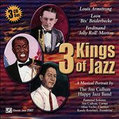 The Jim Cullum Happy Jazz Band/Happy Jazz Band/Jim Cullum, Jr.: 3 Kings of Jazz: The Music of Louis Armstrong, Bix Beiderbecke and Jelly Roll Morton *