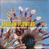 Geof Bradfield: African Flowers *