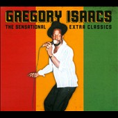 Gregory Isaacs: The Sensational Extra Classics