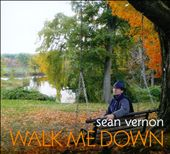Sean Vernon: Walk Me Down [Digipak]