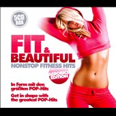 Various Artists: Fit & Beautiful! Nonstop Fitness Hits [Box]
