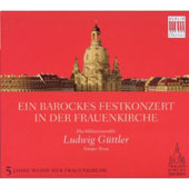 A Baroque Festival Concert in the Frauenkirche / Ludwig Guttler