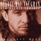 Stevie Ray Vaughan/Stevie Ray Vaughan & Double Trouble: Greatest Hits
