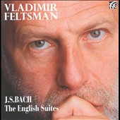 Bach: The English Suites / Vladimir Feltsman, piano