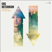 Eric Hutchinson: Moving Up Living Down [Digipak] *