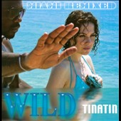 Tinatin: Wild: Miami Remixed [Single]