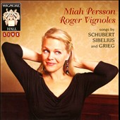 Songs of Schubert, Sibelius & Grieg / Miah Persson, soprano; Roger Vignoles, piano