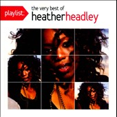 Heather Headley: Playlist: The Very Best of Heather Headley