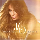 Jennifer Lopez: Dance Again...The Hits