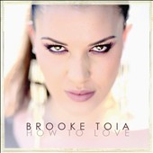 Brooke Toia: How to Love