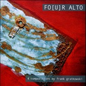 Frank Gratkowski: Fo(u)r Alto