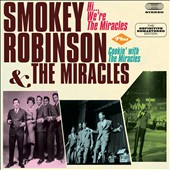 Smokey Robinson & the Miracles/Smokey Robinson: Hi, We're the Miracles/Cookin' with the Miracles