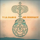 Y La Bamba: Oh February [Digipak]
