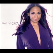 Oya/Spirit of Oya: Spirit of Oya [Digipak]
