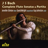 J.S. Bach: Complete Flute Sonatas & Partita / Jennifer Stinton, flute; David Wright, harpsichord; Guy Johnston, cello