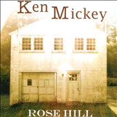 Ken Mickey: Rose Hill
