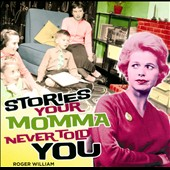 Roger William: Stories Your Momma Never Told You [Slipcase]