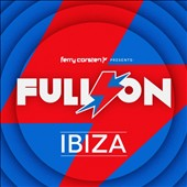 Ferry Corsten: Full On Ibiza