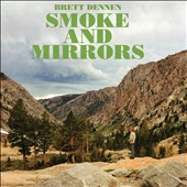 Brett Dennen: Smoke and Mirrors [Digipak] *