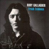 Rory Gallagher: Fresh Evidence [Limited Edition]