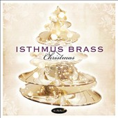 Isthmus Brass Christmas - Traditional Carols arranged for Brass Ensemble / Demondrae Thurman, euphonium