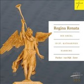 Regina Renata: The Organ of St. Katharinen, Hamburg - works by Scheidermann, Reincken, J.S. Bach, Degenhardt, Distler / Fischer, Zerer, Dijk, organists
