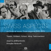 Swiss Aspects: Orchestral Music from Argovia 1945-1970 - Works by Walther Geiser, Heinrich Sutermeister, Peter Mieg, Janos Tamas