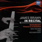 James Brawn In Recital, Vol. 1 - Mussorgsky: Pictures at an Exhibition; Bach: Prelude in C major; Bach-Busoni: Chaconne; Liszt; Rachmaninoff / James Brawn, piano